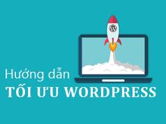các bước tối ưu hóa hiệu suất hoạt động trên wordpress